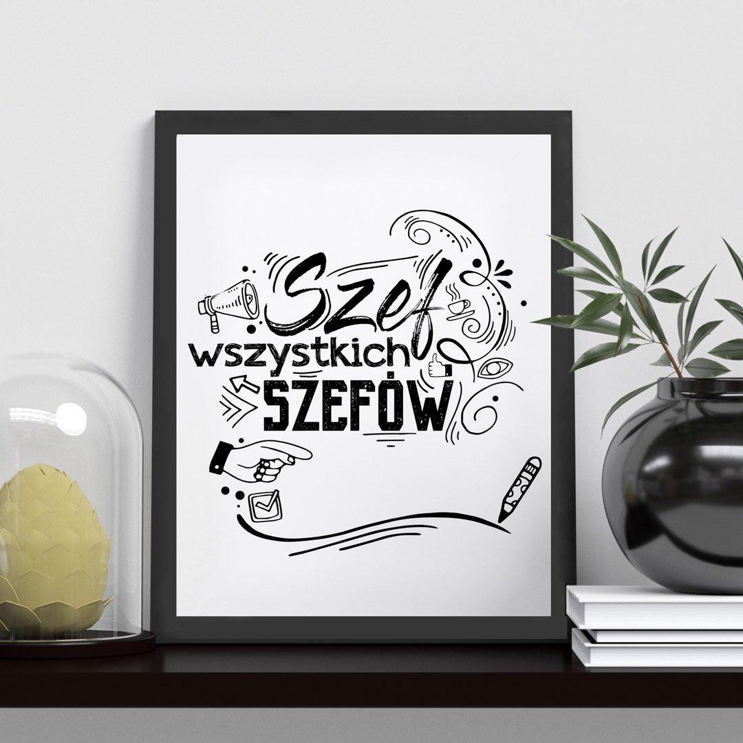 Zdjęcie slidera - PLAKAT dekoracyjny Szef Wszystkich Szefów + RAMKA