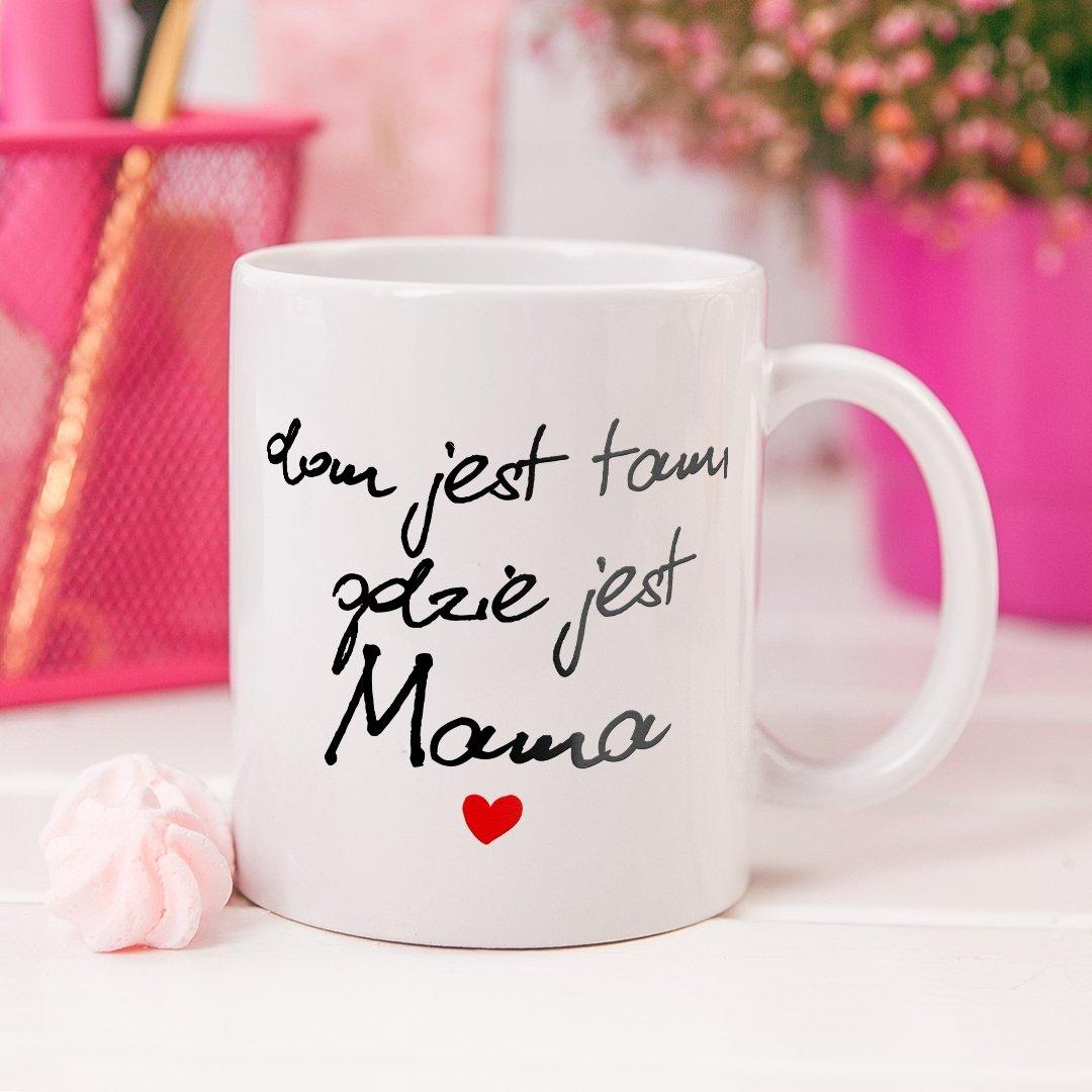 Zdjęcie slidera - KUBEK prezent Dom jest tam gdzie jest Mama