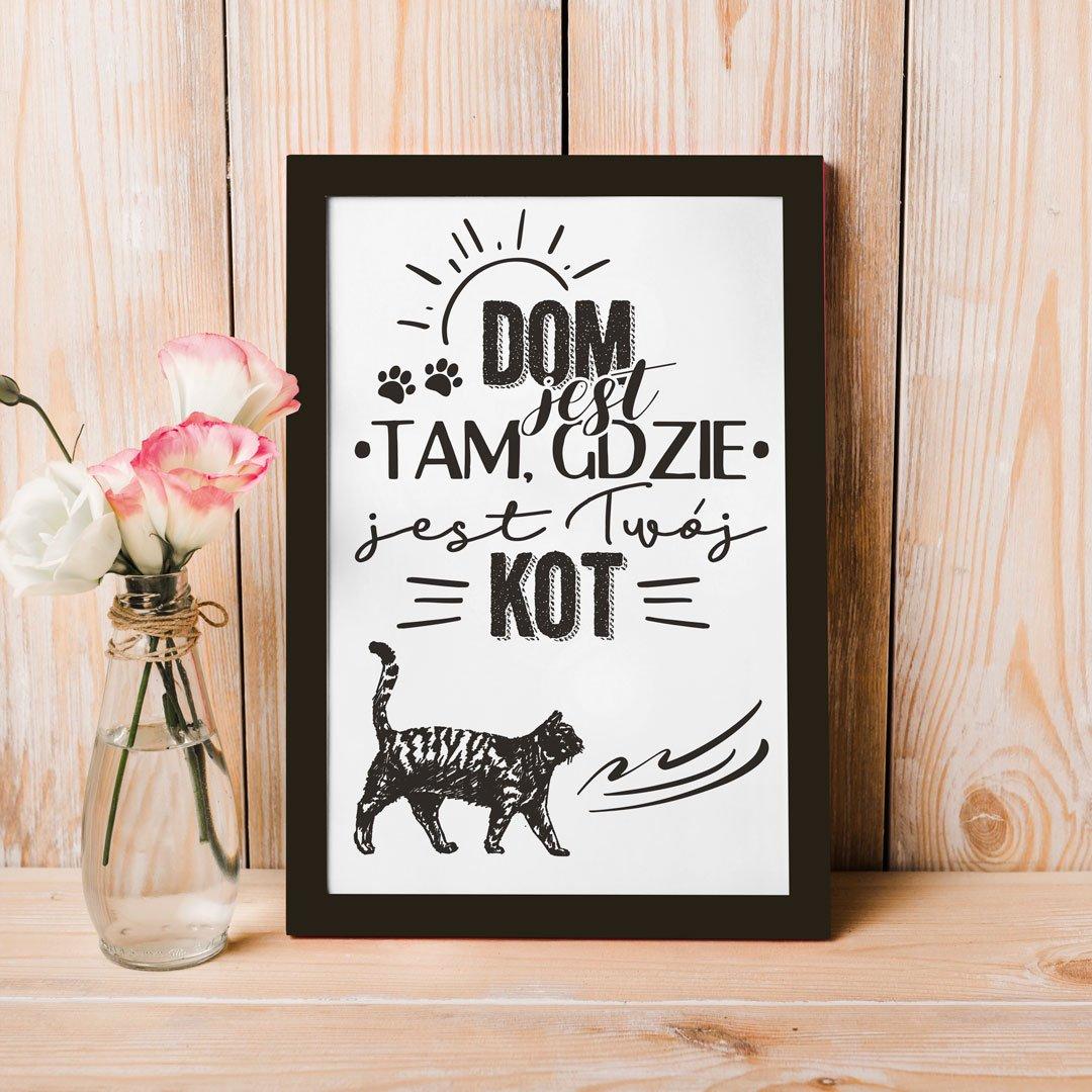 Zdjęcie slidera - PLAKAT dekoracyjny Dom Jest Tam, Gdzie Kot +RAMKA