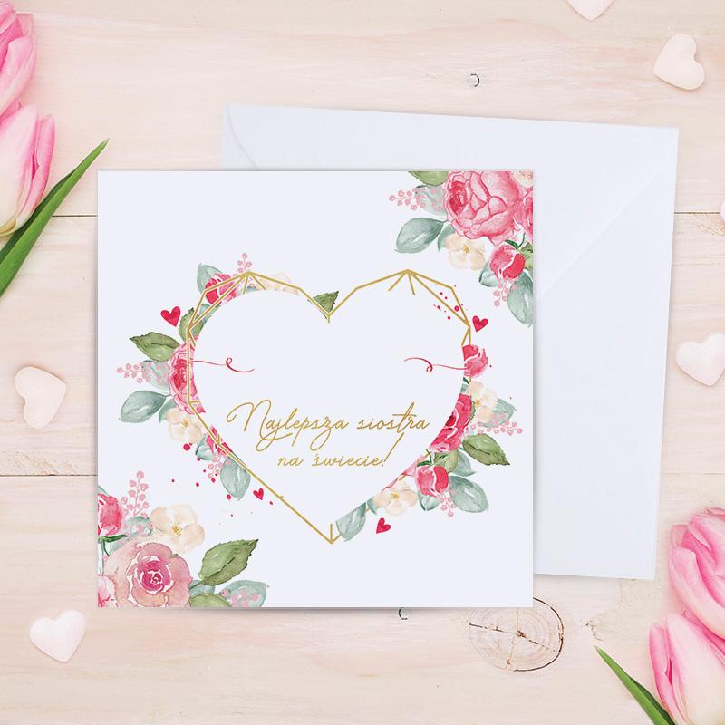 Kartka urodzinowa z życzeniami dla siostry. Na okładce mieści się w środku serca z kwiatów imię oraz podpis Najlepsza ma świecie siostra