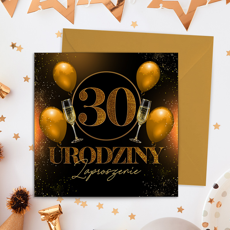 Eleganckie zaproszenia na 30 urodziny na połyskującym papierze , nadruk czarno złoty, grafika z balonami , kieliszkami szampana i dużą cyfrą 30