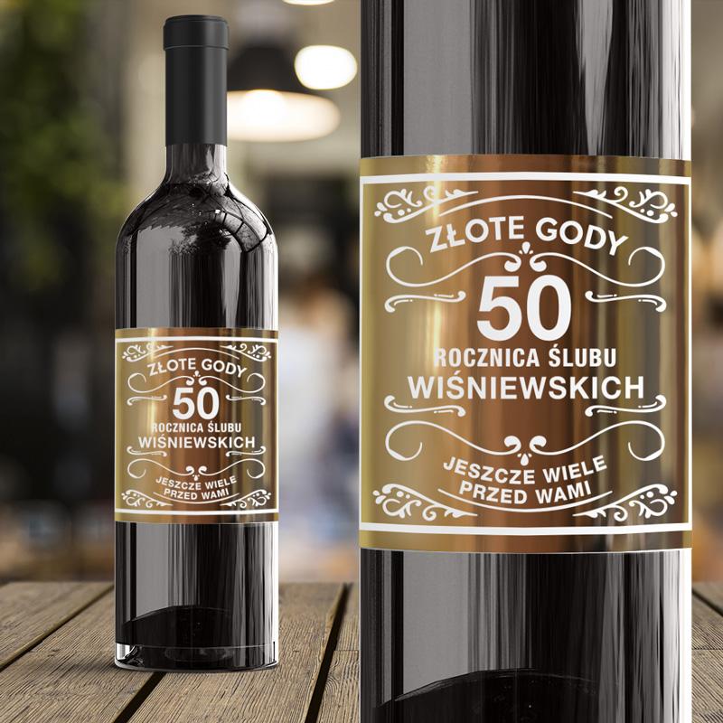 Etykieta na wino z okazji 50 rocznicy ślubu. Etykieta jest personalizowana i złocona.