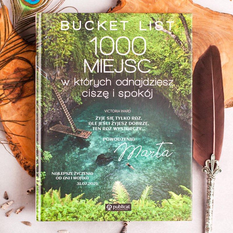 Książka personalizowana z dedykacją na okładce. Bucket List 1000 miejsc w których odnajdziesz ciszę i spokój.
